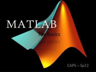 MATLAB                              The Basics