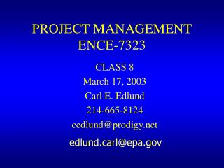 PROJECT MANAGEMENT ENCE-7323