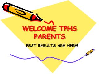 WELCOME TPHS PARENTS