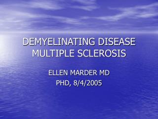 DEMYELINATING DISEASE MULTIPLE SCLEROSIS