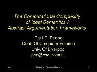 The Computational Complexity of Ideal Semantics I Abstract Argumentation Frameworks