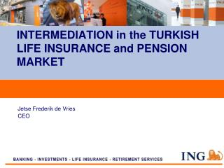INTERMEDIATION in the TURKISH LIFE INSURANCE and PENSION MARKET