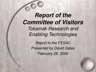 Report of the Committee of Visitors Tokamak Research and Enabling Technologies