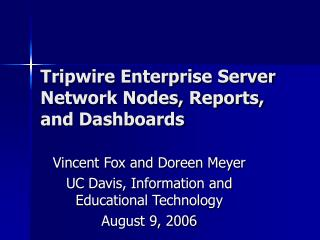 Tripwire Enterprise Server Network Nodes, Reports, and Dashboards