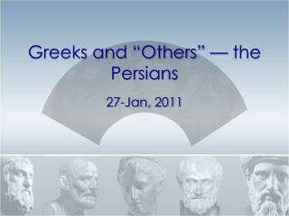 "Greeks and ""Others"" — the Persians"