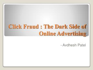 Click Fraud : The Dark Side of Online Advertising