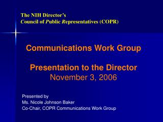 Communications Work Group  Presentation to the Director November 3, 2006