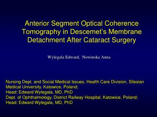 Anterior Segment Optical Coherence Tomography in Descemet s Membrane Detachment After Cataract Surgery