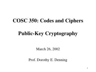 COSC 350: Codes and Ciphers Public-Key Cryptography