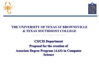 THE UNIVERSITY OF TEXAS AT BROWNSVILLE & TEXAS SOUTHMOST COLLEGE AAPC-Meeting 4/11/2007