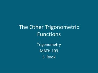 The Other Trigonometric Functions
