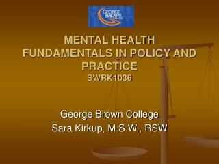 MENTAL HEALTH FUNDAMENTALS IN POLICY AND PRACTICE SWRK1036