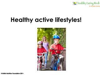 Healthy active lifestyles!