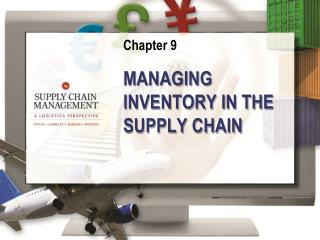 MANAGING INVENTORY IN THE SUPPLY CHAIN