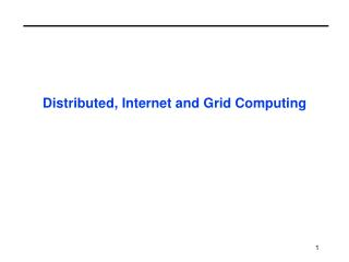 Distributed, Internet and Grid Computing