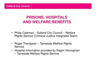 PRISONS, HOSPITALS  AND WELFARE BENEFITS