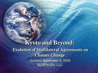 Kyoto and Beyond : Evolution of Multilateral Agreements on Climate Change