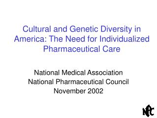 Cultural and Genetic Diversity in America: The Need for Individualized Pharmaceutical Care