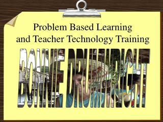 Problem Based Learning and Teacher Technology Training