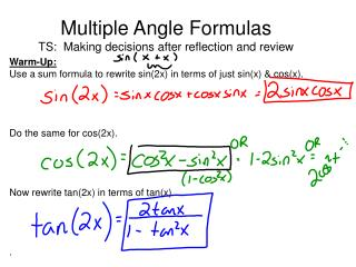 Multiple Angle Formulas TS:  Making decisions after reflection and review