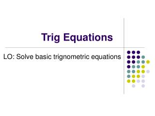 Trig Equations