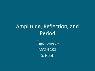 Amplitude, Reflection, and Period