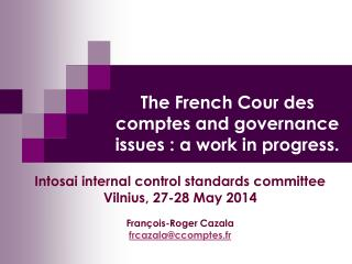 The French Cour des comptes and governance issues : a work in progress.