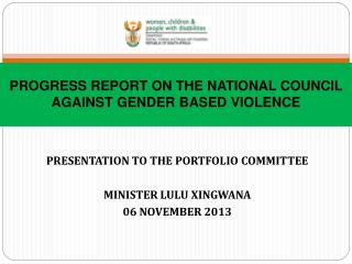 PROGRESS REPORT ON THE NATIONAL COUNCIL AGAINST GENDER BASED VIOLENCE