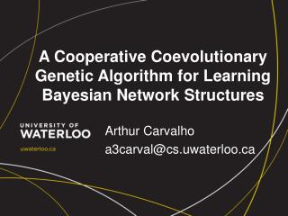 A Cooperative  Coevolutionary Genetic Algorithm  for Learning  Bayesian Network Structures