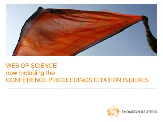 WEB OF SCIENCE  now including the  Conference PROCEEDINGS Citation Indexes