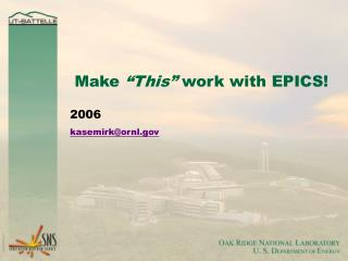 "Make  ""This""  work with EPICS!"