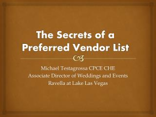 The Secrets of a  Preferred Vendor List