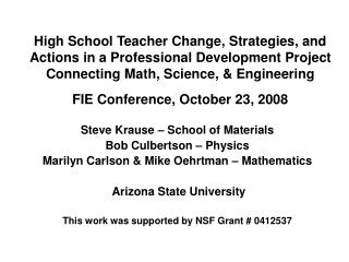 Steve Krause – School of Materials Bob Culbertson – Physics