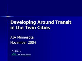 Developing Around Transit in the Twin Cities