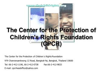 The Center for the Protection of Children's Rights Foundation (CPCR)