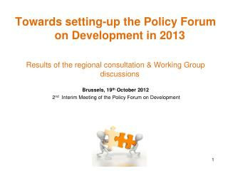 Towards setting-up the Policy Forum on Development in 2013