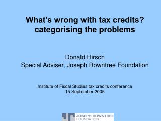 What's wrong with tax credits? categorising the problems Donald Hirsch
