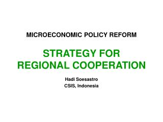 MICROECONOMIC POLICY REFORM STRATEGY FOR  REGIONAL COOPERATION