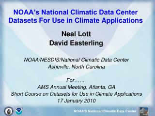 NOAA's National Climatic Data Center Datasets For Use in Climate Applications