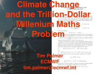 Climate Change                     and the Trillion-Dollar Millenium Maths Problem