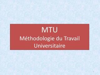 MTU Méthodologie du Travail Universitaire