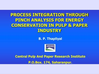 B. P. Thapliyal Central Pulp And Paper Research Institute P.O.Box. 174, Saharanpur.