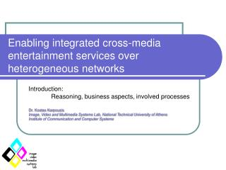 Enabling integrated cross-media entertainment services over heterogeneous networks