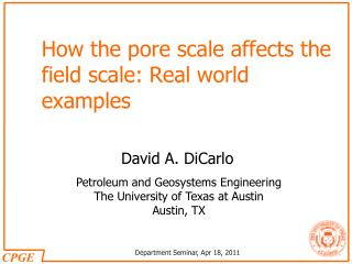 How the pore scale affects the field scale: Real world examples
