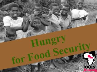 Hungry  for Food Security