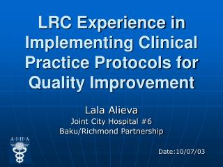 LRC Experience in Implementing Clinical Practice Protocols for  Quality Improvement