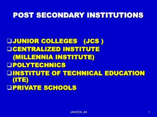 POST SECONDARY INSTITUTIONS