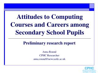 Attitudes to Computing Courses and Careers among Secondary School Pupils