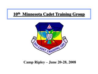 10 th   Minnesota Cadet Training Group
