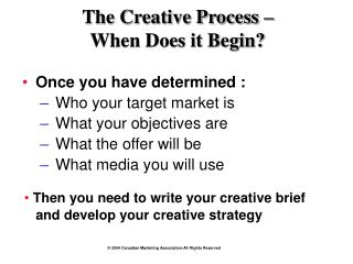 The Creative Process –  When Does it Begin?